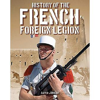 History of the French Foreign Legion by David Jordan - 9781782748830