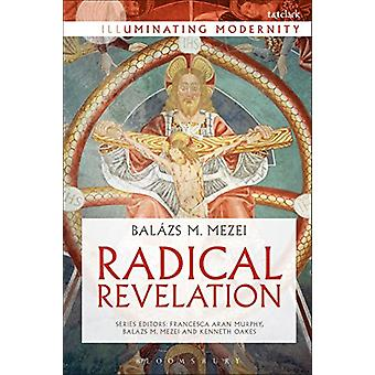 Radical Revelation by Balazs M. Mezei - 9780567688781 Book