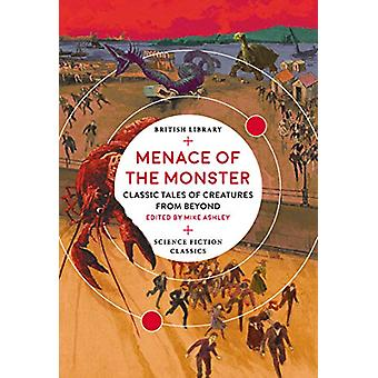Menace of the Monster - Classic Tales of Creatures from Beyond by Mike