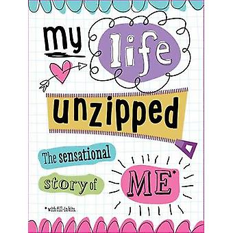 My Life Unzipped - The Sensational Story of Me by Sarah Vince - 978178