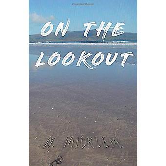 Al lookout di N. Micklem - 9781789017519 Libro