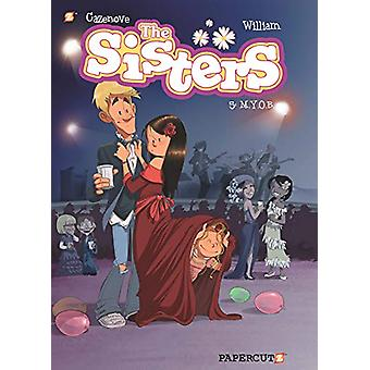 The Sisters Vol. 5 - M.Y.O.B. by Christophe Cazanove - 9781545803400 B