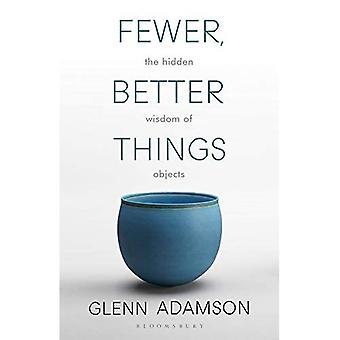 Moins, mieux les choses: La sagesse cachée des objets