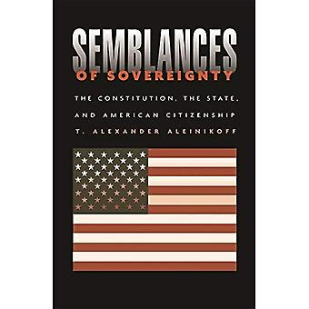 Semblances of Sovereignty: The Constitution, the State and American Citizenship