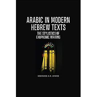 Arabic in Modern Hebrew Texts: The Stylistics of Exophonic Writing