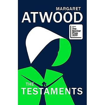 The Testaments WINNER OF THE BOOKER PRIZE 2019 The Booker prizewinning sequel to The Handmaids Tale