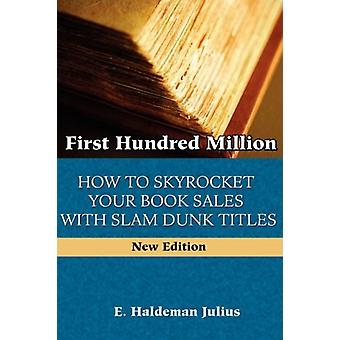 First Hundred Million - How To Sky Rocket Your Book Sales With Slam Du