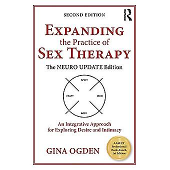 Expanding the Practice of Sex Therapy - The Neuro Update Edition-An In