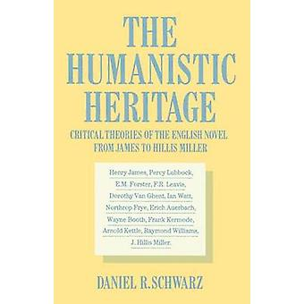The Humanistic Heritage - Critical Theories of the English Novel from