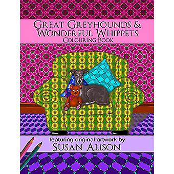 Great Greyhounds & Wonderful Whippets - A dog lover's colouring b