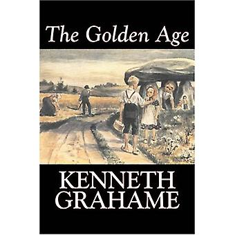 The Golden Age by Kenneth Grahame - Fiction - Fairy Tales & Folkl