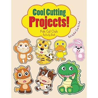 Cool Cutting Projects! Kids Cut Outs Activity Book by Activity Book Z