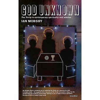God Unknown - Treenigheten i samtida andlighet av Ian Mobsby -