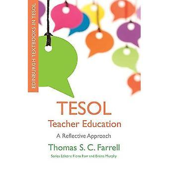 Tesol Teacher Education A Reflective Approach Edinburgh Textbooks in Tesol