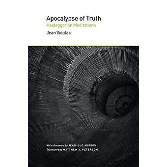 Apocalypse of Truth by Jean Vioulac