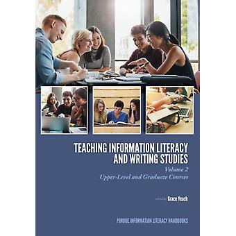 Teaching  Information Literacy and Writing Studies by Edited by Grace Veach