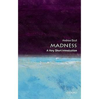 Madness A Very Short Introduction door Scull & Andrew Distinguished Professor of Sociology and Science Studies Madness A Very Short Introduction door Scull & Andrew Distinguished Professor of Sociology and Science Studies