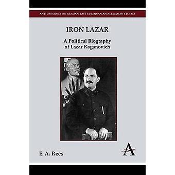 Hierro Lazar una biografía política de Lazar Kaganovich por Rees y e. A.