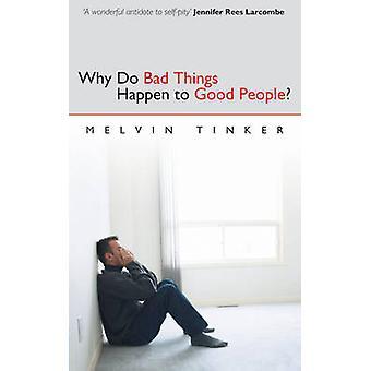 Varför dåliga saker hända goda människor bibliska titta på problemet med lidande av Melvin Tinker