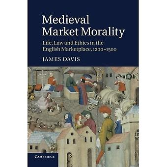 Medieval Market Morality: Life, Law And Ethics In The English Marketplace, 1200-�1500