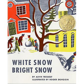 White Snow Bright Snow by Alvin Tresselt & Illustrated by Roger Duvoisin