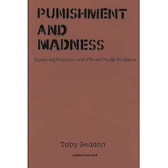 Punishment and Madness: Governing Prisoners with Mental Health Problems