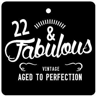 22 And Fabulous / BIRTHDAY Car Air Freshener