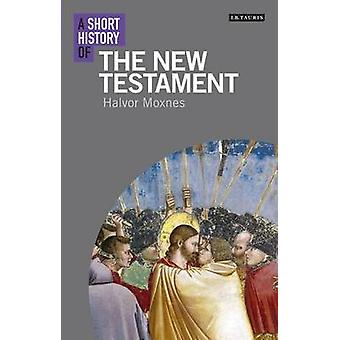 Short History of the New Testament by Halvor Moxnes