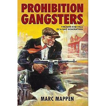 Forbud gangstere - storhed og fald af en dårlig Generation af Marc