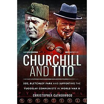 チャーチル、ティト - SOE - ブレッチリー ・ パークおよびユーゴスラビアを支援