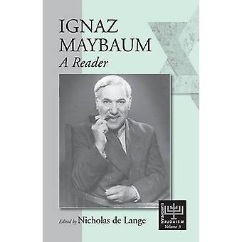 Ignaz Maybaum - A Reader by Nicholas Lange - Ignaz Maybaum - 978157181