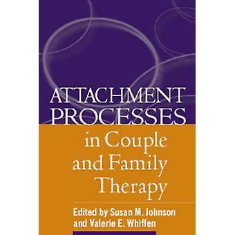 Processus d'attachement en Couple et en thérapie familiale par Susan M. Johnson
