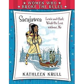Vrouwen die brak de regels: Sacajawea