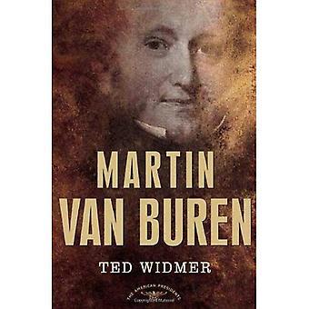 Martin Van Buren: The American Presidents Series (American Presidents (Times))