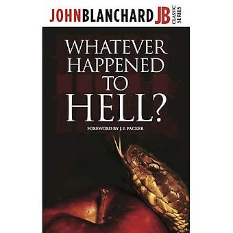 Whatever Happened To Hell? (John Blanchard Classic Series)