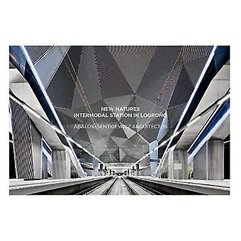 Uusi luonnon: Intermodaalinen Station Logrono: Ábalos + senkiewics Arquitectos