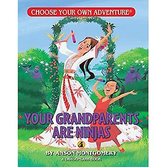 Your Grandparents Are Ninjas! (Choose Your Own Adventure: Dragonlarks)