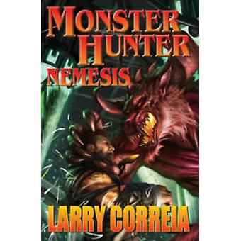 Monster Hunter - Nemesis by Larry Correia - 9781476736808 Book