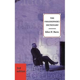 The Philosopher's Dictionary by Robert M. Martin - 9781551114941 Book