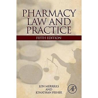 Pharmacy Law and Practice by Merrills & Jon