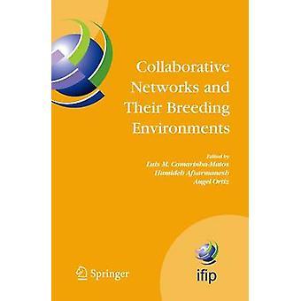Collaborative Networks and Their Breeding Environments  IFIP TC 5 WG 5.5 Sixth IFIP Working Conference on VIRTUAL ENTERPRISES 2628 September 2005 Valencia Spain by CamarinhaMatos & Luis M.