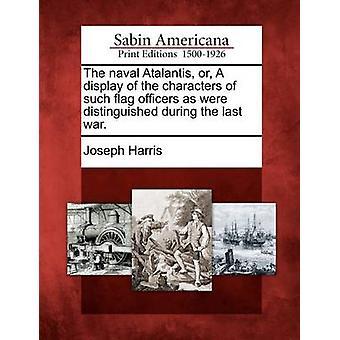 Den sjö Atalantis eller en visning av tecken av sådan flagg officerare som var framstående under det senaste kriget. av Harris & Joseph