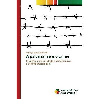 Een psicanlise e o criminaliteit door Gontijo Salum Maria Jos