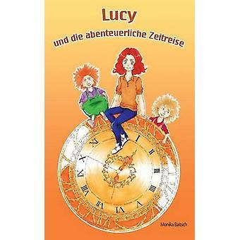 Lucy und sterven abenteuerliche Zeitreise door Baitsch & Monika