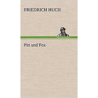 Pitt Und Fox af Huch & Friedrich
