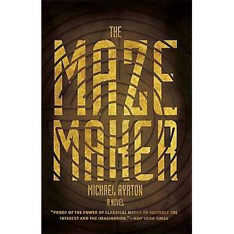 The Maze Maker - A Novel by Michael Ayrton - 9780226042435 Book