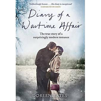 Diary of a Wartime Affair - The True Story of a Surprisingly Modern Ro