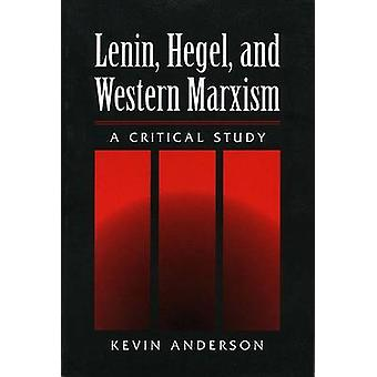 Lenin - Hegel and Western Marxism - A Critical Study by Kevin Anderson