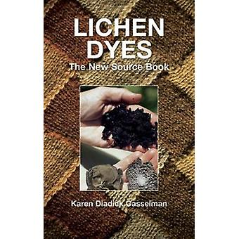 Lichen Dyes - The New Source Book (2nd annotated edition) by Karen Dia