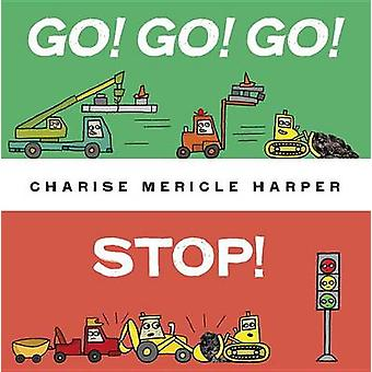 Go! Go! Go! Stop! by Charise Mericle Harper - 9780553533910 Book
